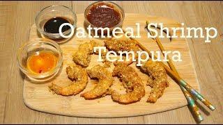 Shrimp Tempura With Oatmeal / Easy to make