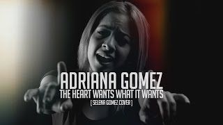 The Heart Wants What It Wants - Selena Gomez (cover by Adriana)