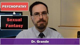 Psychopathy and Sexual Fantasy
