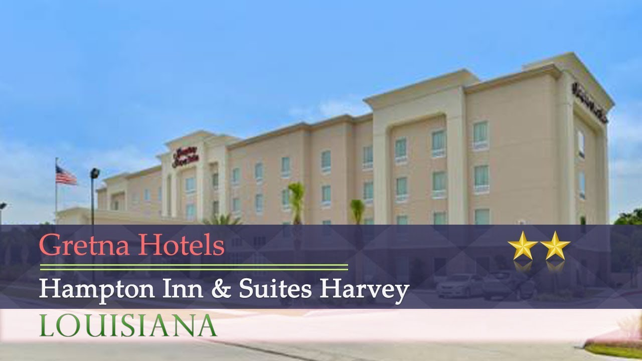 Hampton Inn Suites Harvey Gretna Hotels Louisiana