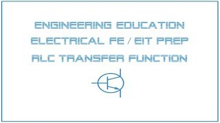 Electrical FE /EIT Exam Prep - Linear Systems 1: RLC Transfer Function