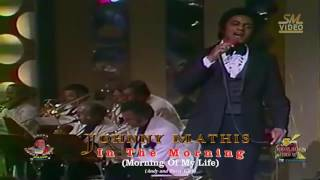 Johnny Mathis - In The Morning (Morning Of My Life)