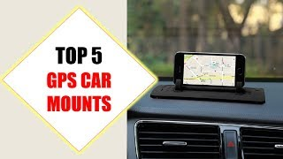 Top 5 Best GPS Car Mounts 2018 | Best GPS Car Mounts Review By Jumpy Express
