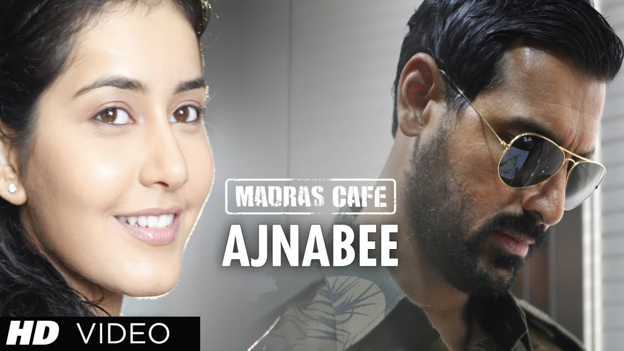 Download Jaise Milein Ajnabi Song Madras Cafe | John Abraham, Rashi Khanna
