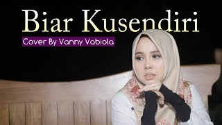 Download lagu VANNY VABIOLA - BIAR KUSENDIRI CIPT RACHMAT AS