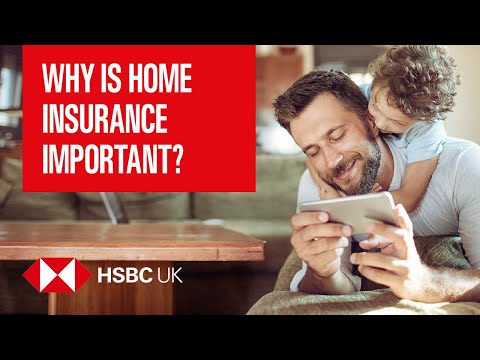 Why Is Home Insurance Important? | Insurance & Protection Products | HSBC UK