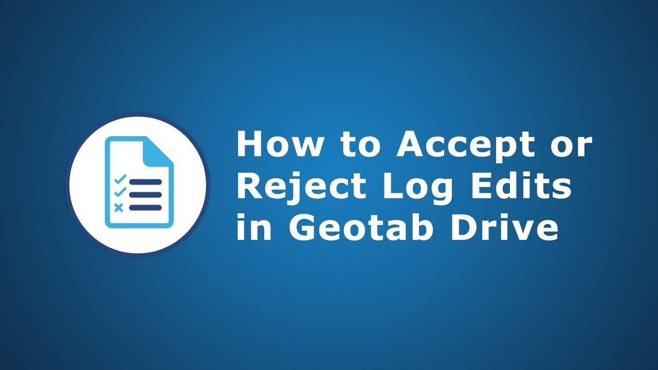 How to Accept or Reject Logs Edits | Geotab Drive
