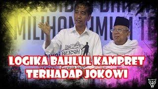 Logika Bahlul Kampret Terhadap Jokowi!