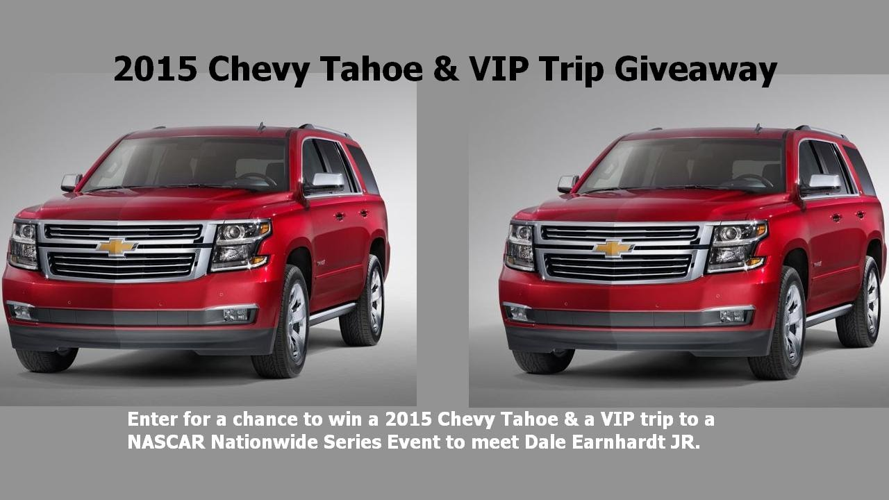2015 Chevy Tahoe & VIP Trip Giveaway - YouTube