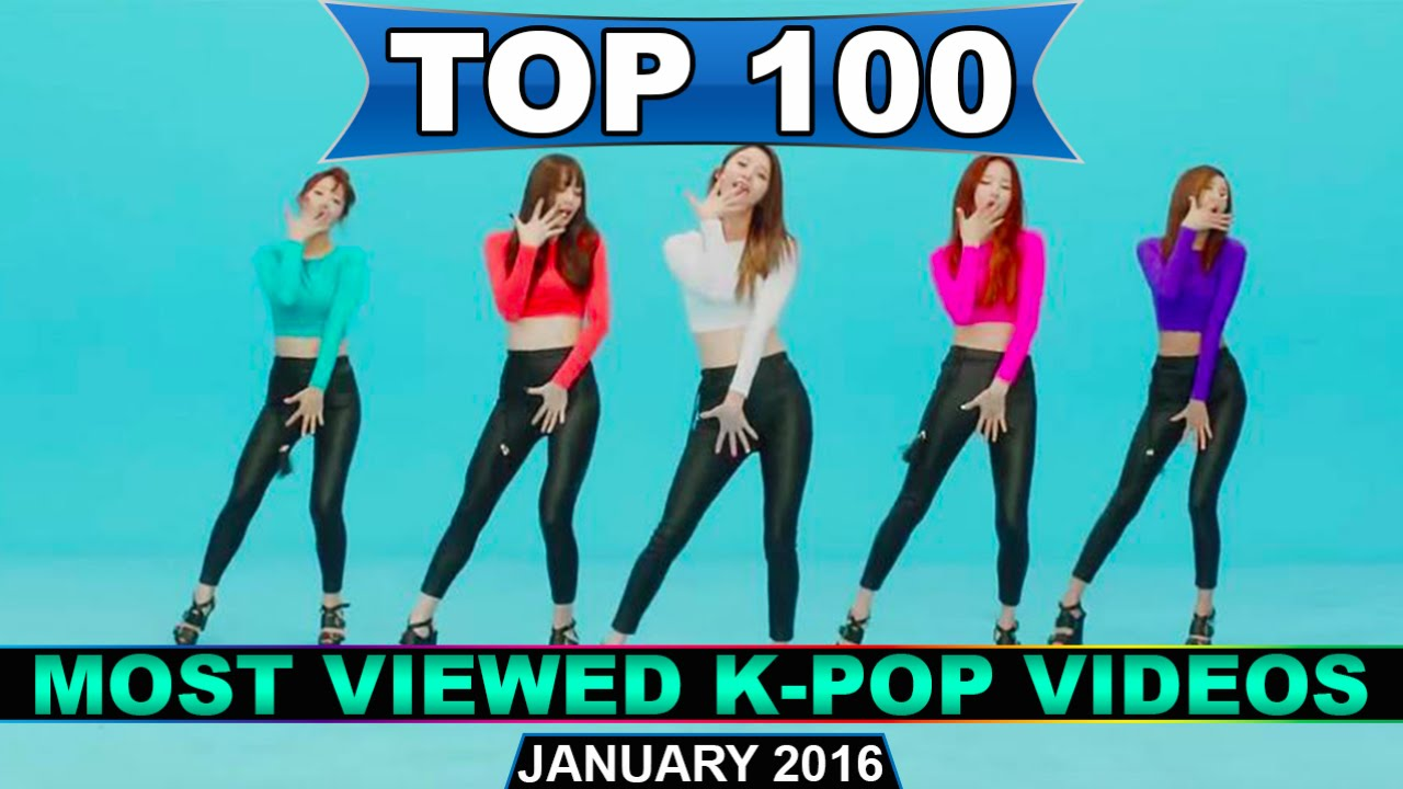 top 100 most viewed k pop music videos january 2016 youtube. Black Bedroom Furniture Sets. Home Design Ideas