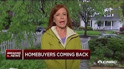 Homebuyers are coming back