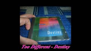 too different — Destiny (Original Version)