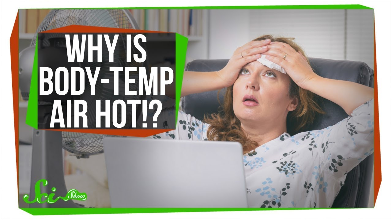 Why Does Body-Temperature Air Feel Hot? - YouTube