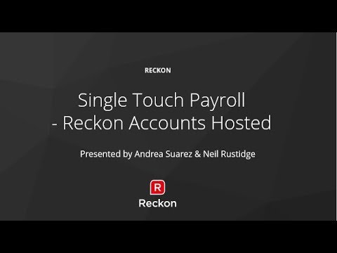 Single Touch Payroll - Reckon Accounts Hosted Webinar Recording