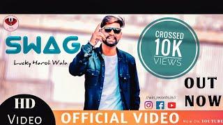 Swag (Official ) Lucky Haroli Wala | Win Records | Latest Punjabi Songs 2019