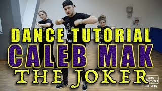 Caleb Mak– The Joker (Feat. B-Eazy) DANCE TUTORIAL/CHOREOGRAPHY BY OLEG ANIKEEV/HIP HOP CHOREOGRAPHY