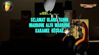 Selamat Ulang Tahun Mabruuk Alfa Mabruuk Karaoke Reggae