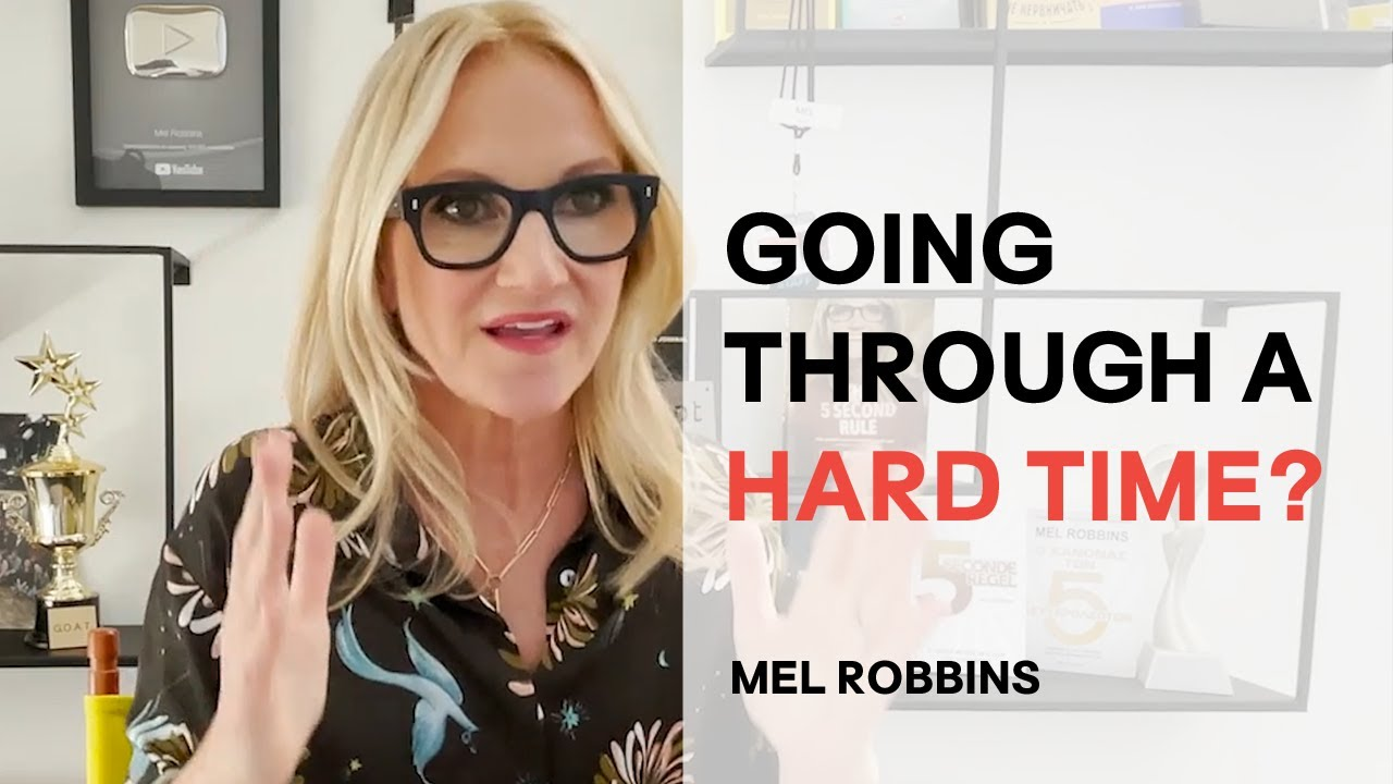 Download If you're going through a hard time, I have something to say to you | Mel Robbins