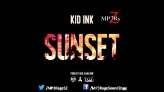 [HQ Lyrics] Kid Ink - Sunset (Clean)