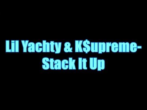 Lil Yachty & K$upreme - Stack It Up Lyrics