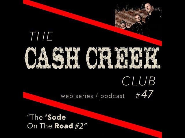 The Cash Creek Club #47 (The 'Sode on the Road #2) Country Music Talk Show