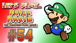 Let's Play Paper Mario The Thousand Year Door - Chapter 6 - Episode 54
