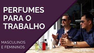 TOP 3 | PERFUMES PARA O TRABALHO (masculinos e femininos) part. FÁBIO NAVARRO