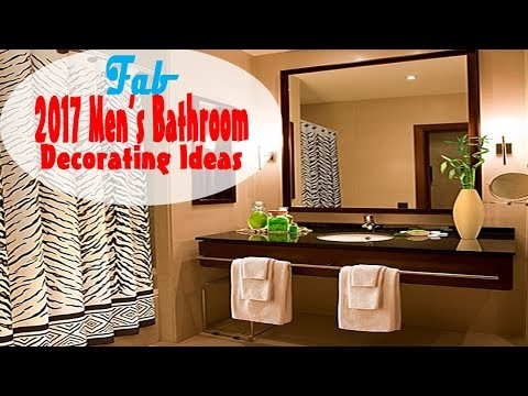 2017 Men's Bathroom Decorating Ideas