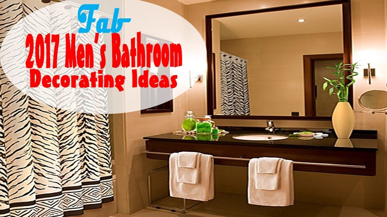 Mens Bathroom Decor 2017 Men S Bathroom Decorating Ideas