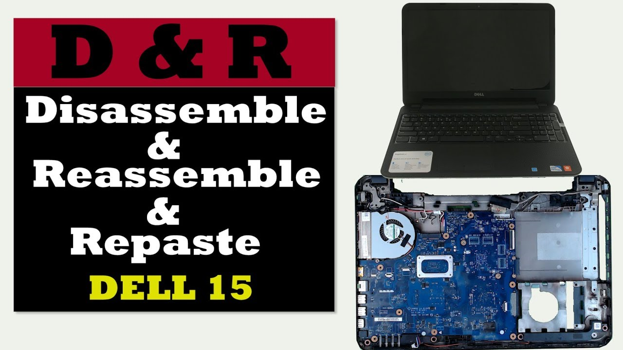 Dell 15 Tear down and repaste , service your laptop Disassemble and  Reassemble