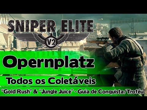 """Sniper Elite V2: Opernplatz - Todos os Coletáveis (""""Gold Rush"""" & """"Jungle Juice"""" - Guia)"""