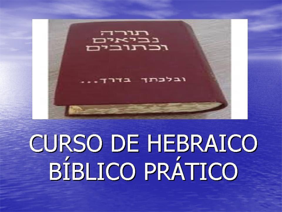 Curso De Aprimoramento Prático Mediúnico: CURSO DE HEBRAICO BÍBLICO PRÁTICO