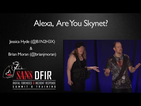 Amazon Alexa, Are You Skynet? - SANS DIGITAL FORENSICS AND INCIDENT RESPONSE SUMMIT
