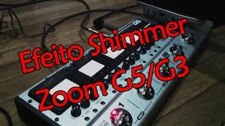 Efeito shimmer do The Edge na zoom G5 G3/ shimmer effect zoom ...