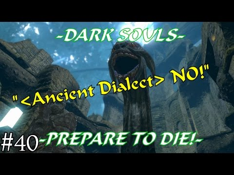 "Dark Souls -""Ancient Dialect ""NO!""- (Episode 40)"