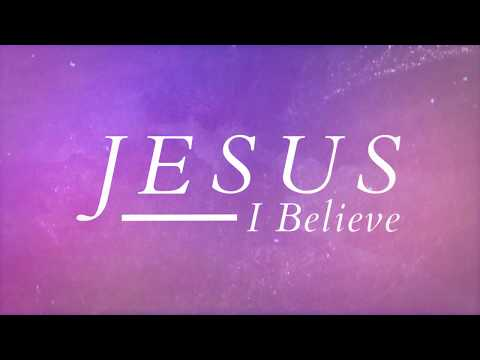 Big Daddy Weave - Jesus I Believe (Official Lyric Video)