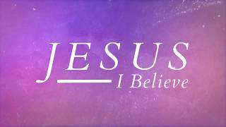 Big Daddy Weave - Jesus I Believe (Official Lyric Video) YouTube Videos