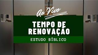 Estudo Bíblico | Tempo de renovação | 21/10/20