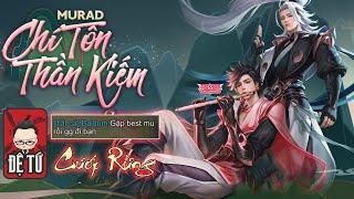 Murad Chí Tôn Thần Kiếm Cướp Bùa Khiến Rừng Team Bạn Bó Tay Đầu Hàng | Liên Quân Mobile | ĐỆ TỨ