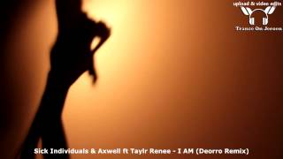 Sick Individuals & Axwell ft Taylr Renee - I AM (Deorro Remix) ★★★【HOT MUSIC VIDEO ToJ edit】★★★