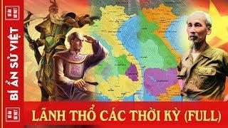 Bản Đồ Quá Trình Hình Thành Lãnh Thổ Việt Nam Qua Các Thời Kỳ Lịch Sử (Chi Tiết, Dễ Hiểu) [Full HD]