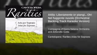 Attila: Liberamente or piangi… Oh! Nel fuggente nuvolo (Orchestral Backing Track Karaoke Version)