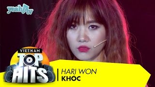 Khóc | Hari Won | Vietnam Top Hits