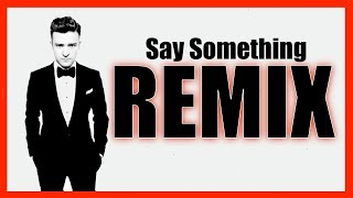 Justin Timberlake - Say Something | RnB Remix | Club Dance Remix | DJ SkyWalker