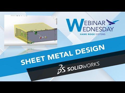Webinar Wednesday: Sheet Metal Design in SOLIDWORKS