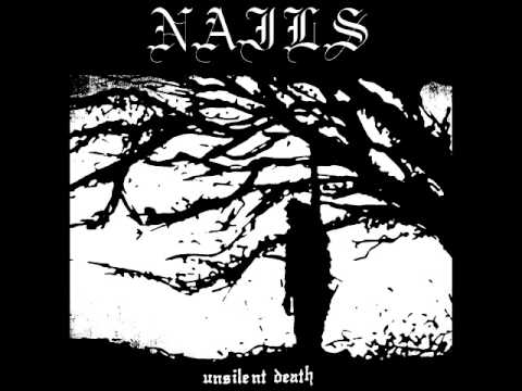 Nails - Unsilent Death (Full Album)
