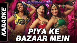 Piya Ke Bazaar Mein – Karaoke | Humshakals | Saif, Riteish, Bipasha,Tamann …