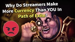 Why Do Streamers Make More Currency Than YOU In Path of Exile?