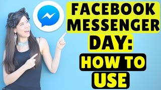 Facebook Messenger Day: How to Use - Full Tutorial
