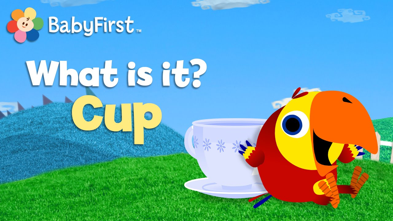 Cup   What Is It?   Vocabularry   BabyFirst TV - YouTube